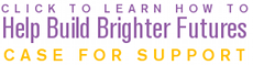 Click to learn how to help build better futures - case to support